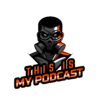 This Is My Podcast 005